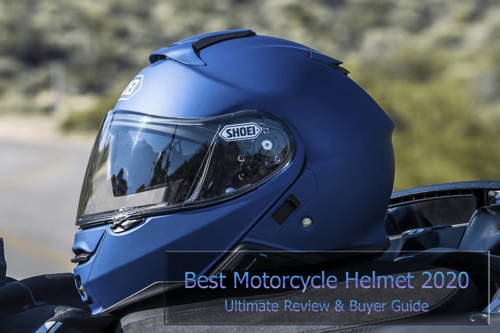 Best Motorcycle Helmet Review and Buyer Guide 2020